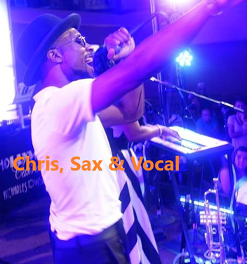 Chris - Sax and Vocals